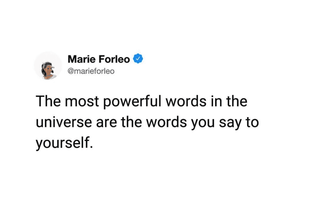 The most powerful words are the ones you say to yourself