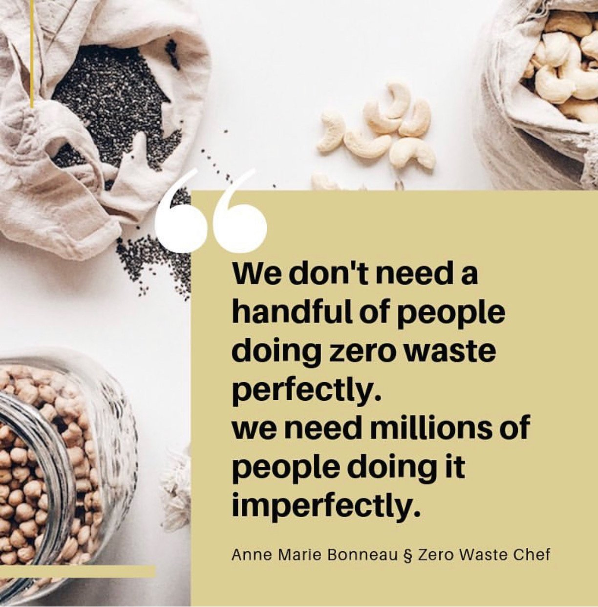 We don't need a handful of people doing zero waste perfectly. We need millions of people doing it imperfectly.